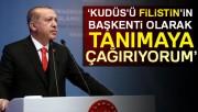 Cumhurbaşkanı Erdoğan, Kudüs'ü 'Filistin'in başkenti' olarak tanımaya çağırdı
