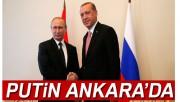 Rus lider Putin Ankara'da