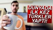 Dünyada ilk kez Türkler yaptı