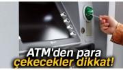 ATM'den para çekecekler dikkat! Komisyon ücreti değişti!