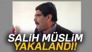 Teröristbaşı Salih Müslim yakalandı!