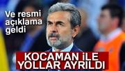 Fenerbahçe'de Aykut Kocaman ile yollar ayrıldı
