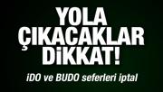 Dikkat! Bazı İDO ve BUDO seferleri iptal
