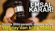 18 yılda 23 günlük yıllık izin Yargıtay'a takıldı