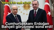 Cumhurbaşkanı Erdoğan- Bahçeli görüşmesi sona erdi