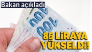 Bakan açıkladı: 85 liraya yükseldi