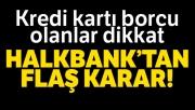 Halkbank, borç yapılandırmaya dahil oldu