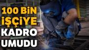 100 bin işçiye kadro umudu