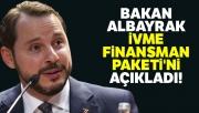 Bakan Albayrak, İVME Finansman Paketi'nin detaylarını açıkladı