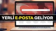 Yerli e-Posta hayata geliyor