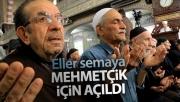 Eller semaya Mehmetçik için açıldı!