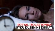 Sosyal izolasyonda uyku düzenine dikkat