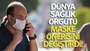 Dünya Sağlık Örgütü maske önerisini değiştirdi