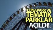 Lunapark ve tematik parklar açıldı