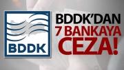 BDDK'dan 7 bankaya 204 milyon 651 bin TL para cezası