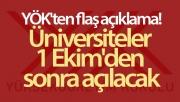 YÖK üniversitelerin açılış tarihini açıkladı