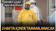 Rusların Covid-19 aşısının ilk üretimi 2 hafta içinde tamamlanacak