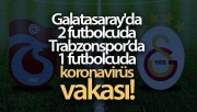 Galatasaray ve Trabzonspor'da koronavirüs vakası