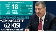 Türkiye'de bugün koronavirüsten hayatını kaybedenlerin sayısı: 62