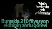 Korona virüsle mücadelede  Bursa'da 210 filyasyon ekibinin zorlu görevi
