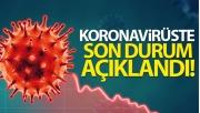 Korona virüste son durum açıklandı!