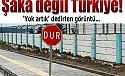 Şaka değil Türkiye!