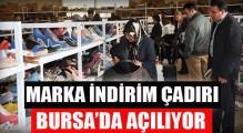 Marka indirim çadırı Bursa'da açılıyor!