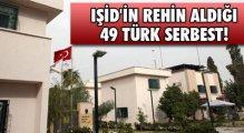 Işid'in Rehin Aldığı 49 Türk Serbest
