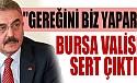 Bursa Valisi'ne sert çıktı!