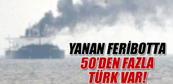 Yanan Feribotta 50'den Fazla Türk Var
