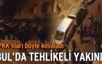 İstanbul'da tehlikeli yakınlaşma