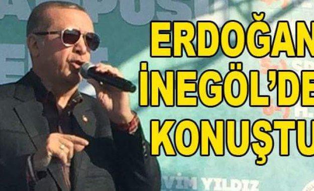 Cumhurbaşkanı Erdoğan İnegöl'de Konuştu